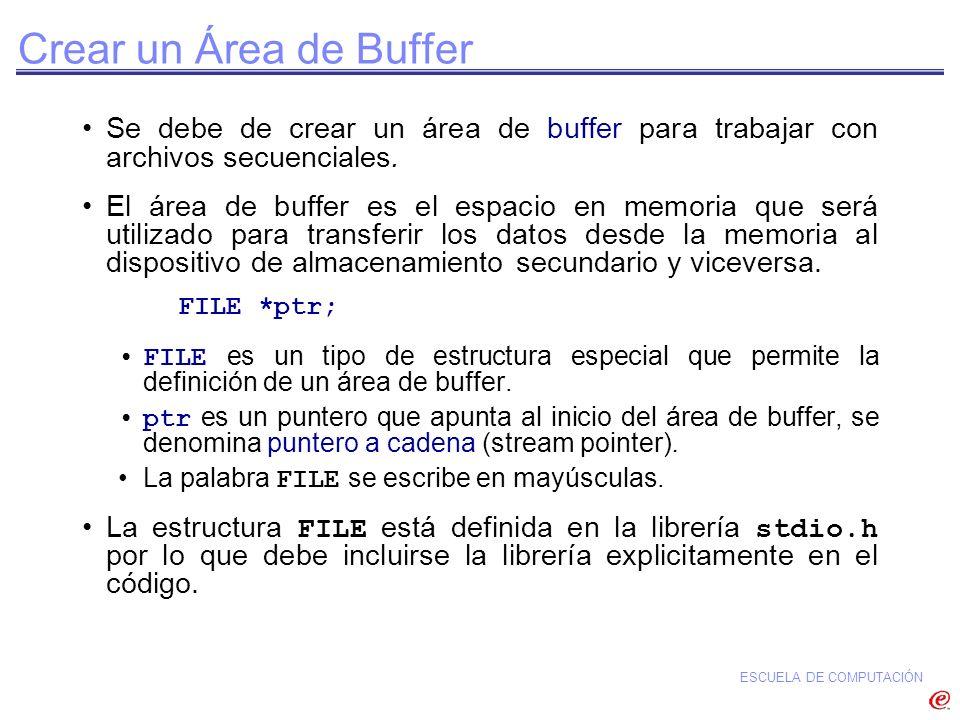 Crear un Área de Buffer Se debe de crear un área de buffer para trabajar con archivos secuenciales.