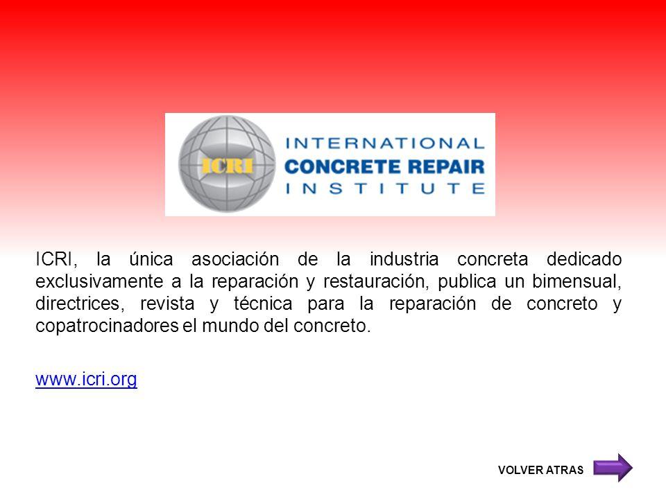 ICRI, la única asociación de la industria concreta dedicado exclusivamente a la reparación y restauración, publica un bimensual, directrices, revista y técnica para la reparación de concreto y copatrocinadores el mundo del concreto. www.icri.org