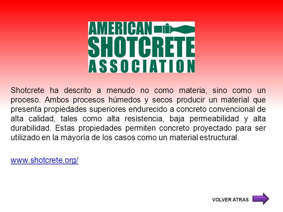 Shotcrete ha descrito a menudo no como materia, sino como un proceso