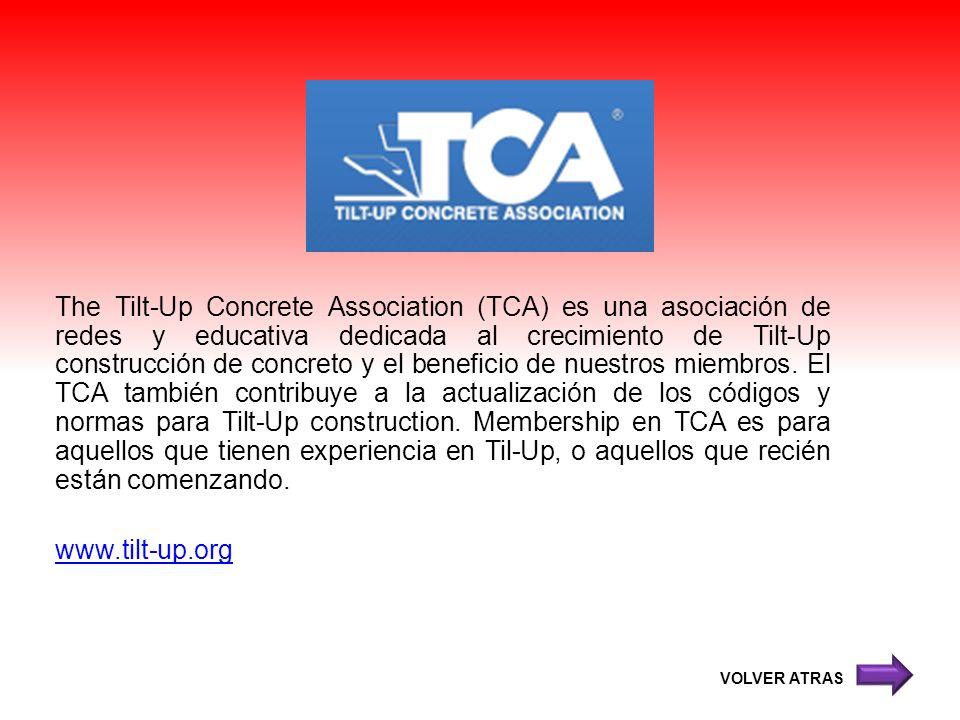 The Tilt-Up Concrete Association (TCA) es una asociación de redes y educativa dedicada al crecimiento de Tilt-Up construcción de concreto y el beneficio de nuestros miembros. El TCA también contribuye a la actualización de los códigos y normas para Tilt-Up construction. Membership en TCA es para aquellos que tienen experiencia en Til-Up, o aquellos que recién están comenzando.