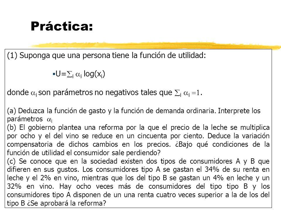 Práctica: (1) Suponga que una persona tiene la función de utilidad: