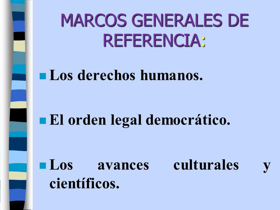 MARCOS GENERALES DE REFERENCIA: