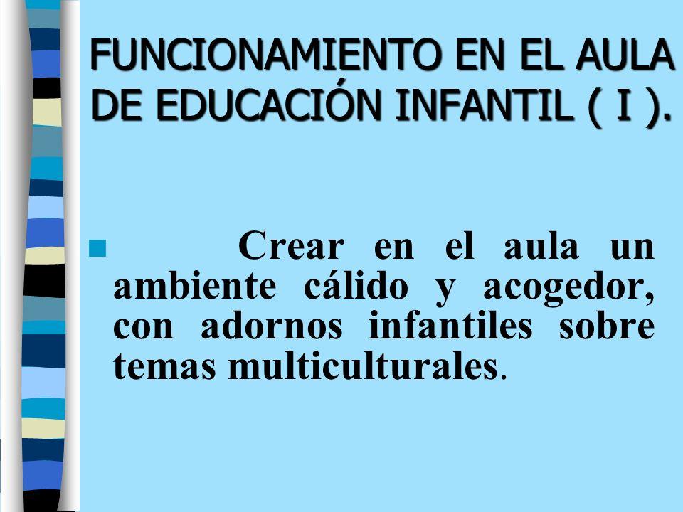 FUNCIONAMIENTO EN EL AULA DE EDUCACIÓN INFANTIL ( I ).