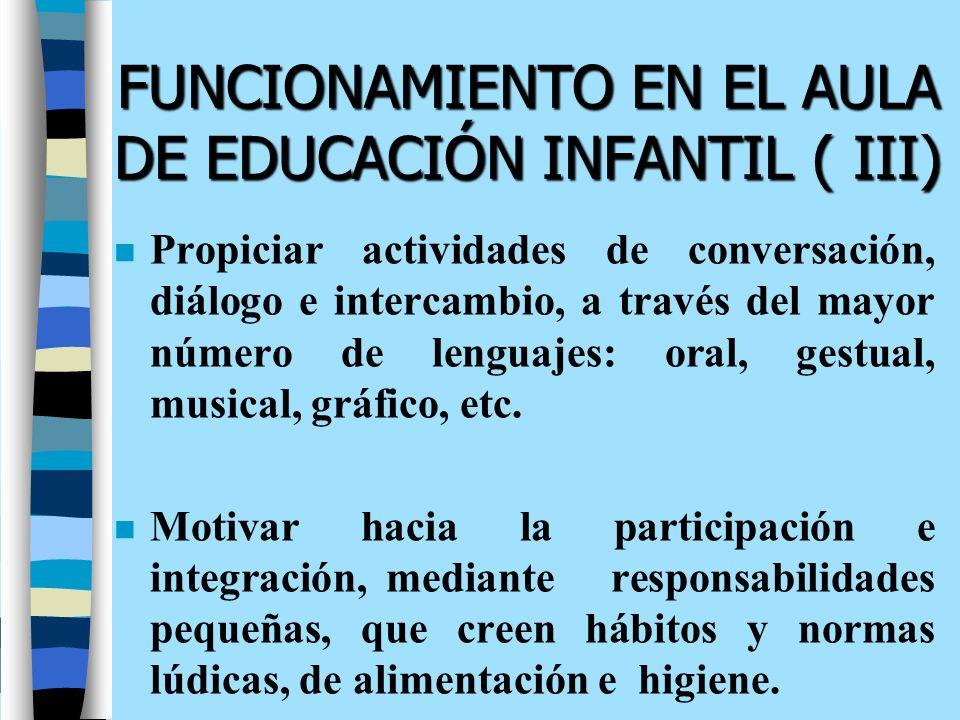 FUNCIONAMIENTO EN EL AULA DE EDUCACIÓN INFANTIL ( III)