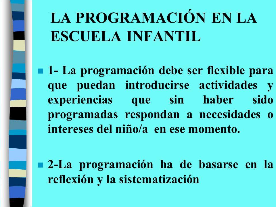 LA PROGRAMACIÓN EN LA ESCUELA INFANTIL