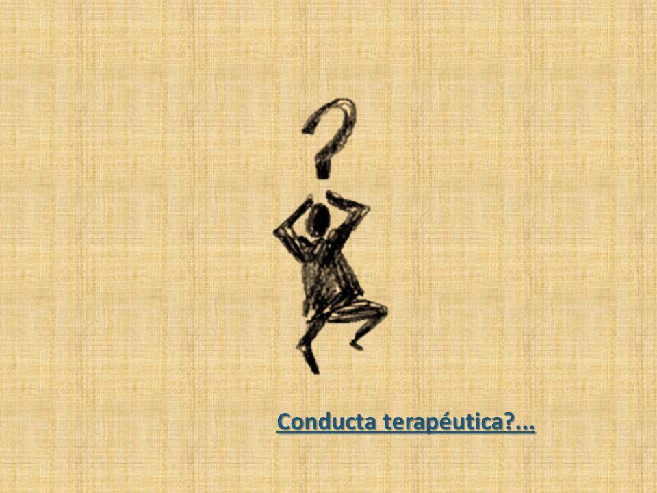 Conducta terapéutica ...