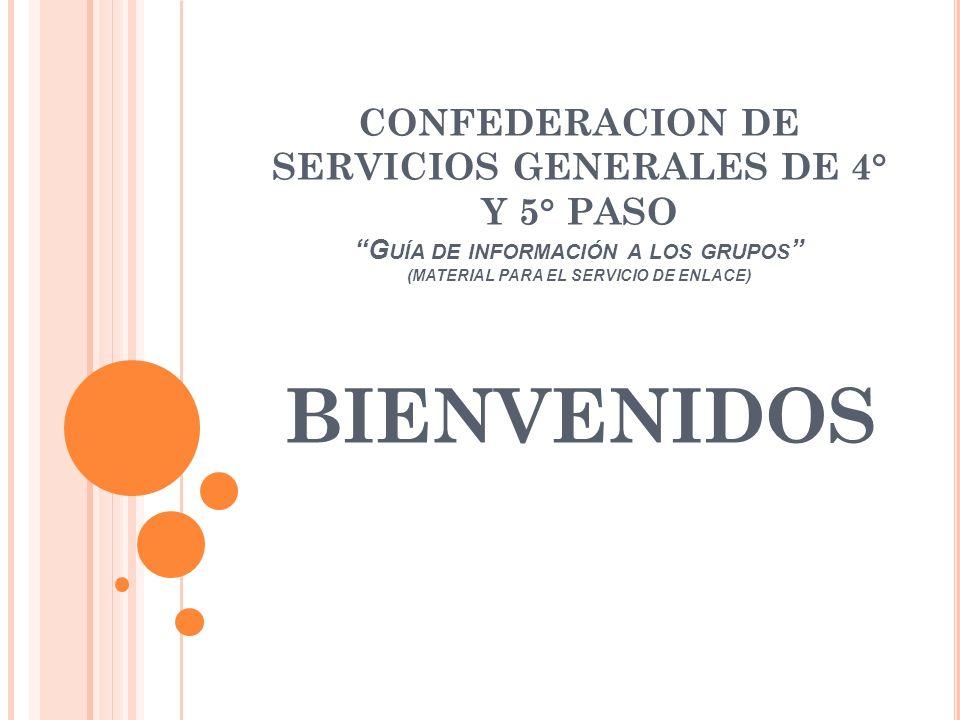 CONFEDERACION DE SERVICIOS GENERALES DE 4° Y 5° PASO Guía de información a los grupos (MATERIAL PARA EL SERVICIO DE ENLACE)