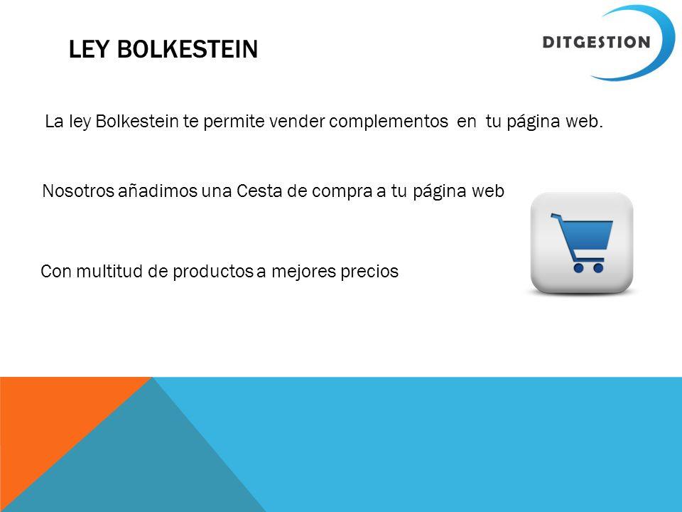 Ley bolkestein La ley Bolkestein te permite vender complementos en tu página web. Nosotros añadimos una Cesta de compra a tu página web.