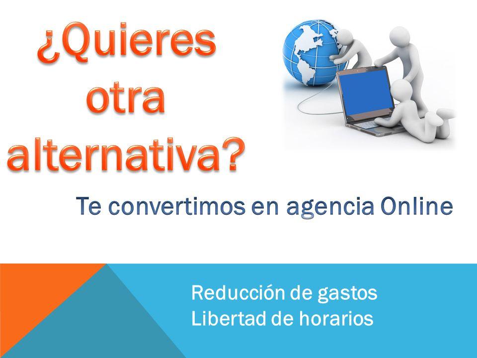 ¿Quieres otra alternativa Te convertimos en agencia Online