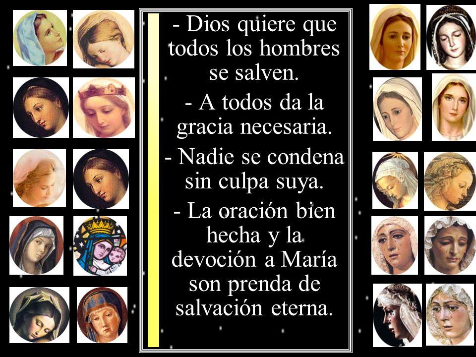 - Dios quiere que todos los hombres se salven.