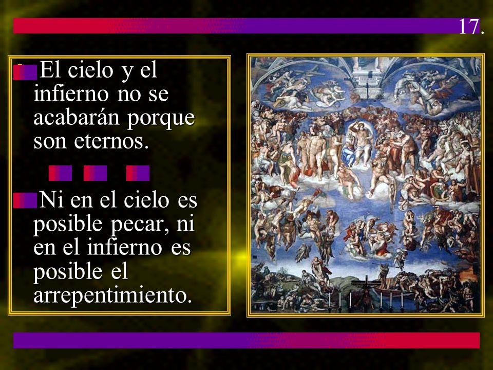 El cielo y el infierno no se acabarán porque son eternos.