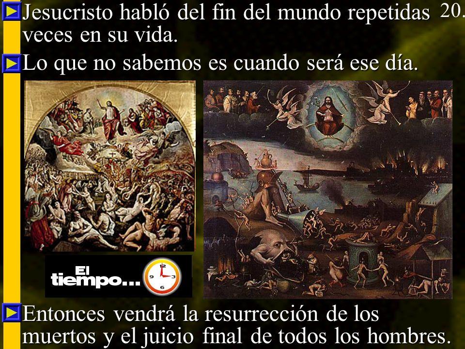 Jesucristo habló del fin del mundo repetidas veces en su vida.