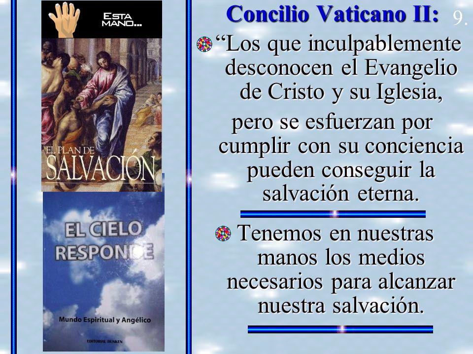 Concilio Vaticano II: Los que inculpablemente desconocen el Evangelio de Cristo y su Iglesia,