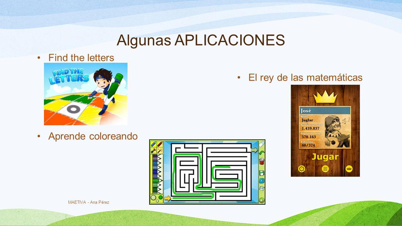 Algunas APLICACIONES Find the letters El rey de las matemáticas