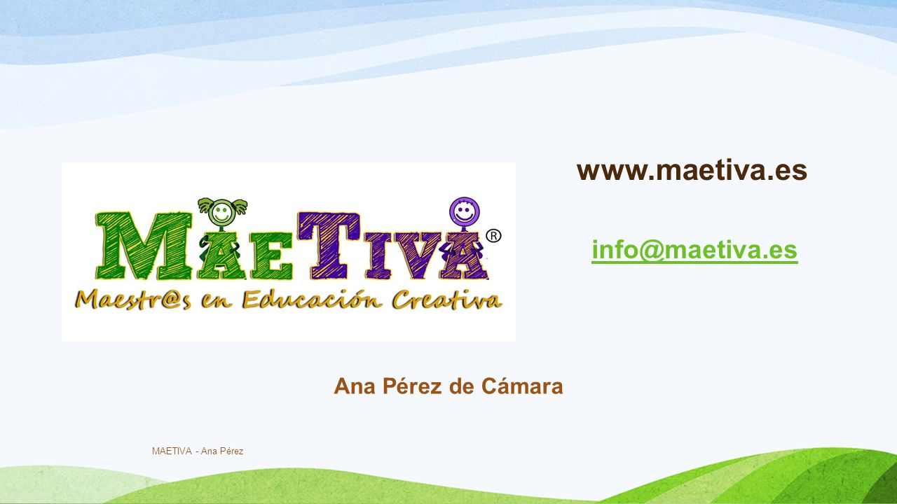 www.maetiva.es info@maetiva.es Ana Pérez de Cámara MAETIVA - Ana Pérez