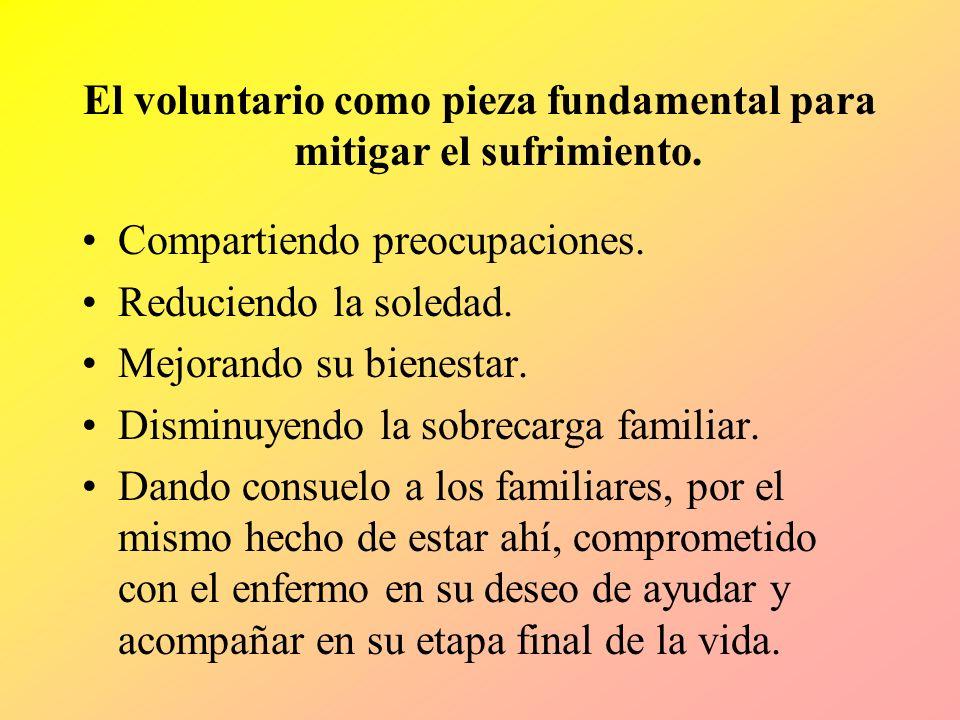 El voluntario como pieza fundamental para mitigar el sufrimiento.