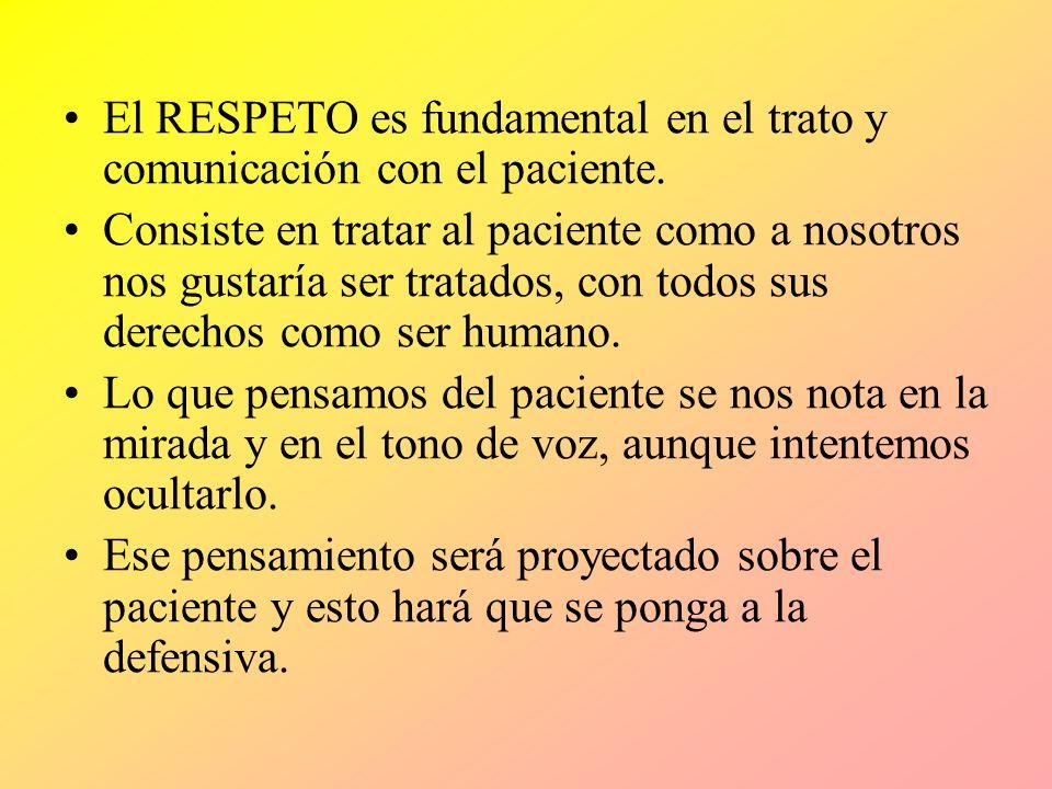 El RESPETO es fundamental en el trato y comunicación con el paciente.
