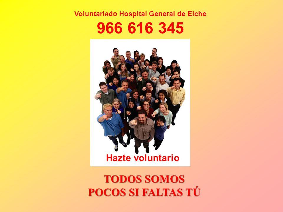 Voluntariado Hospital General de Elche TODOS SOMOS POCOS SI FALTAS TÚ
