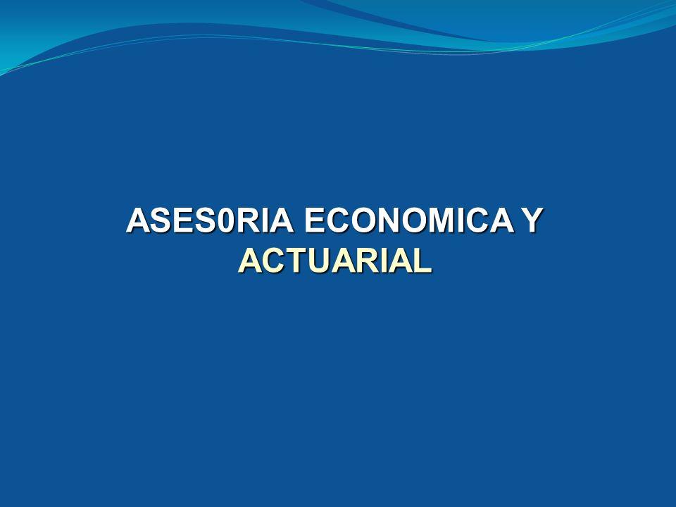 ASES0RIA ECONOMICA Y ACTUARIAL