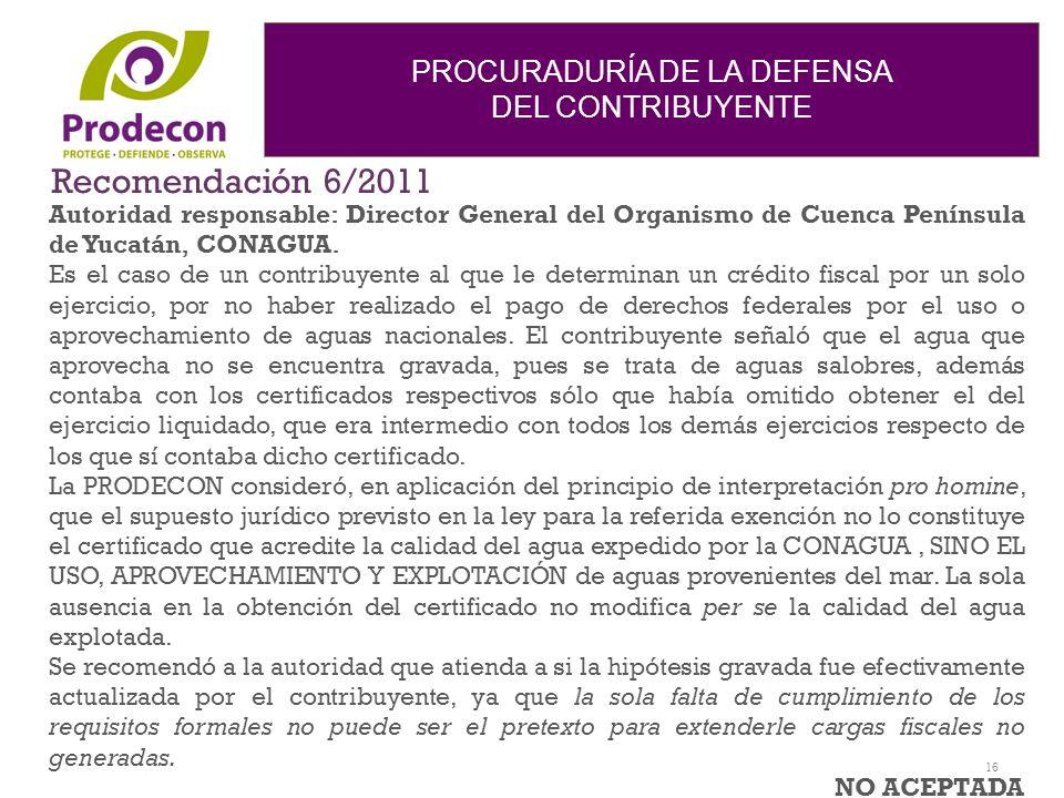 Recomendación 6/2011Autoridad responsable: Director General del Organismo de Cuenca Península de Yucatán, CONAGUA.