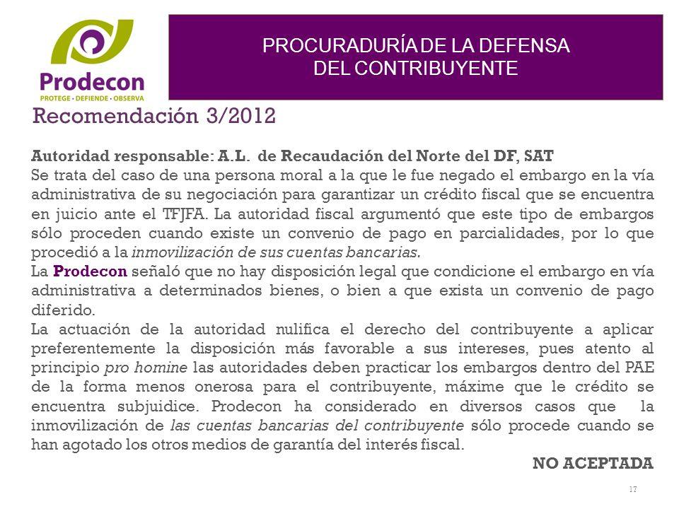 Recomendación 3/2012Autoridad responsable: A.L. de Recaudación del Norte del DF, SAT.
