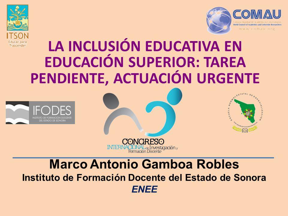 LA INCLUSIÓN EDUCATIVA EN EDUCACIÓN SUPERIOR: TAREA PENDIENTE, ACTUACIÓN URGENTE