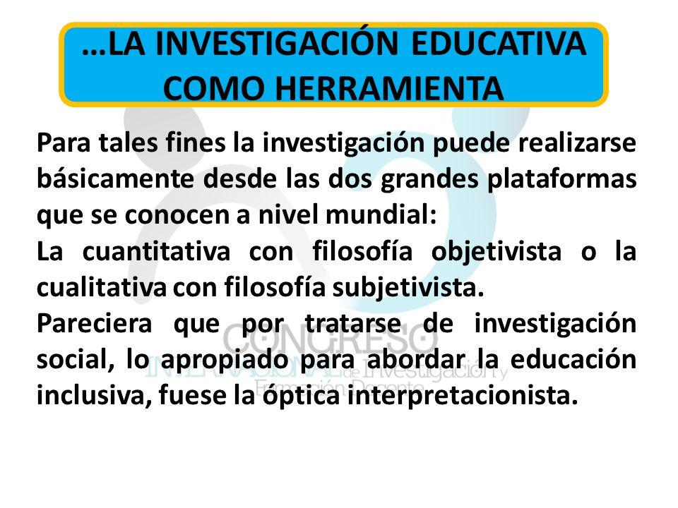…LA INVESTIGACIÓN EDUCATIVA COMO HERRAMIENTA