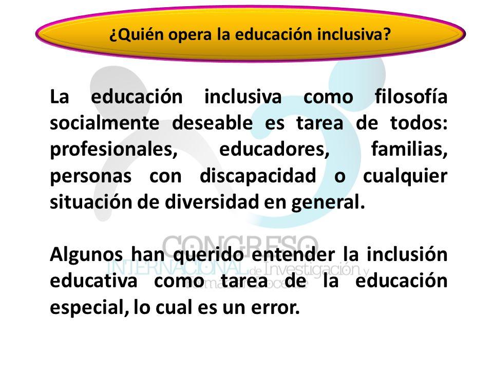 ¿Quién opera la educación inclusiva