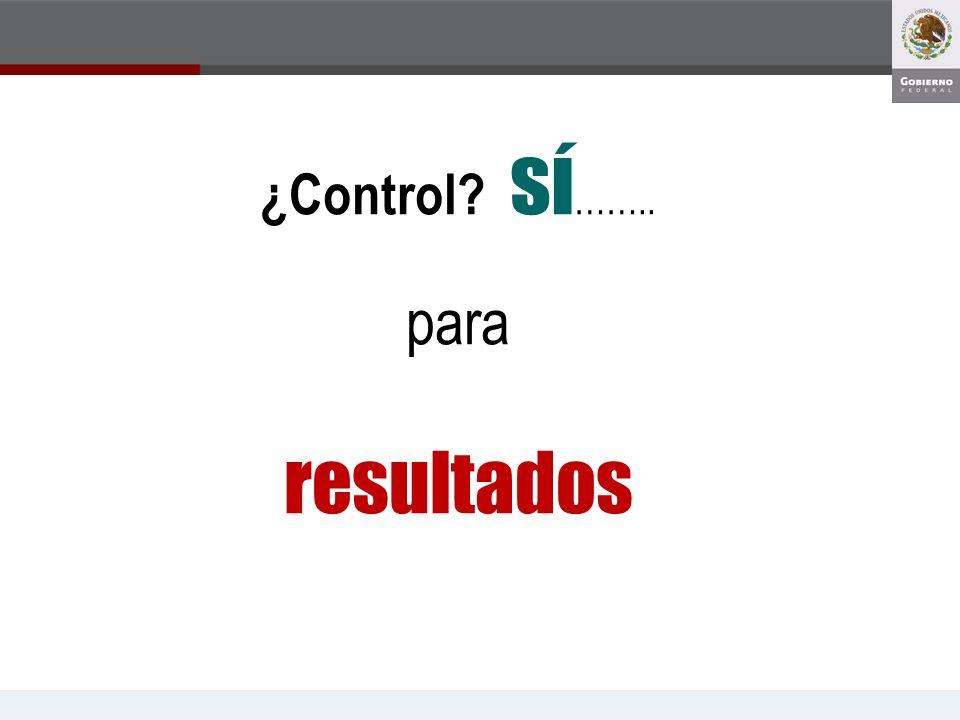 ¿Control sí…….. para resultados