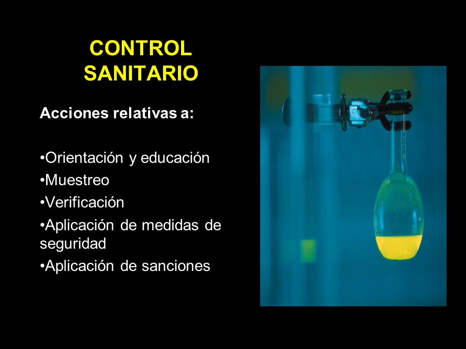 CONTROL SANITARIO Acciones relativas a: Orientación y educación
