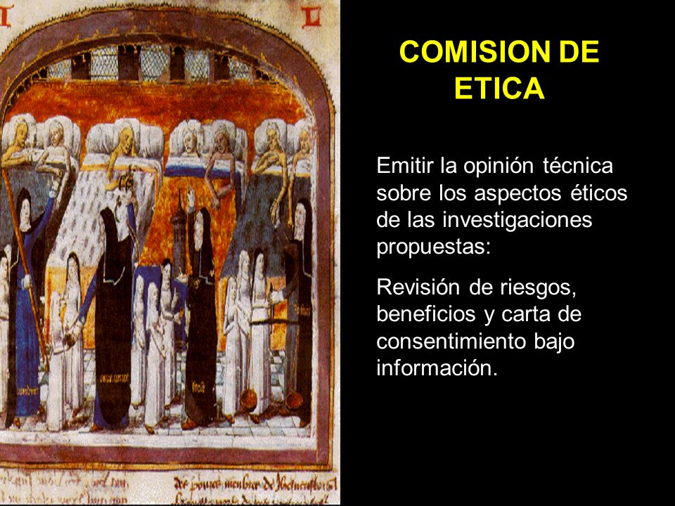 COMISION DE ETICA Emitir la opinión técnica sobre los aspectos éticos de las investigaciones propuestas: