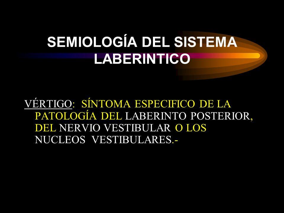 SEMIOLOGÍA DEL SISTEMA LABERINTICO