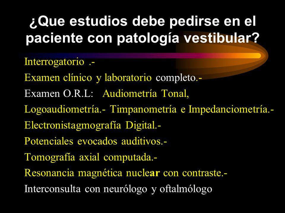 ¿Que estudios debe pedirse en el paciente con patología vestibular
