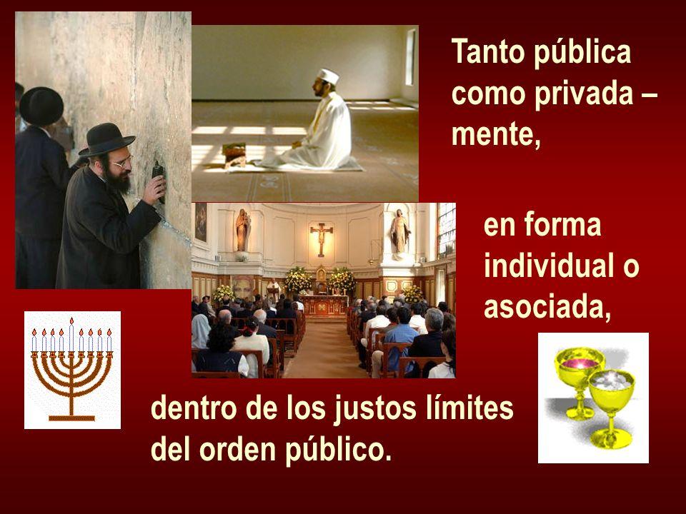Tanto pública como privada – mente, en forma. individual o. asociada, dentro de los justos límites.