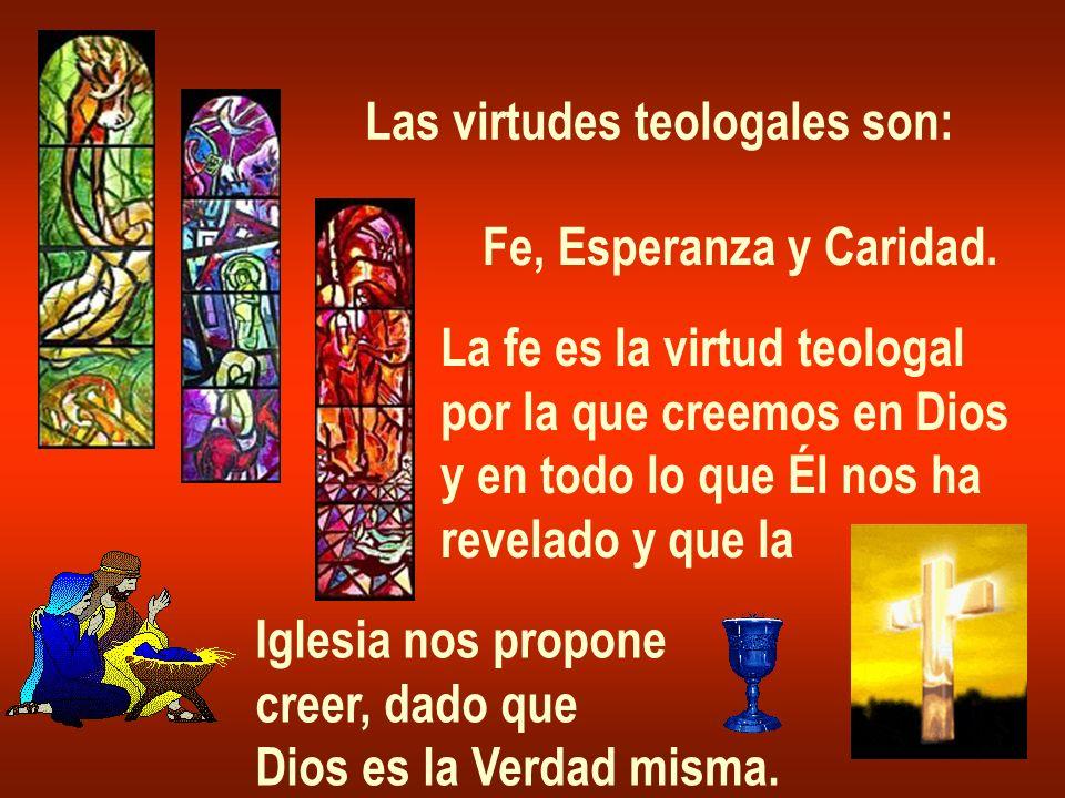 Las virtudes teologales son: