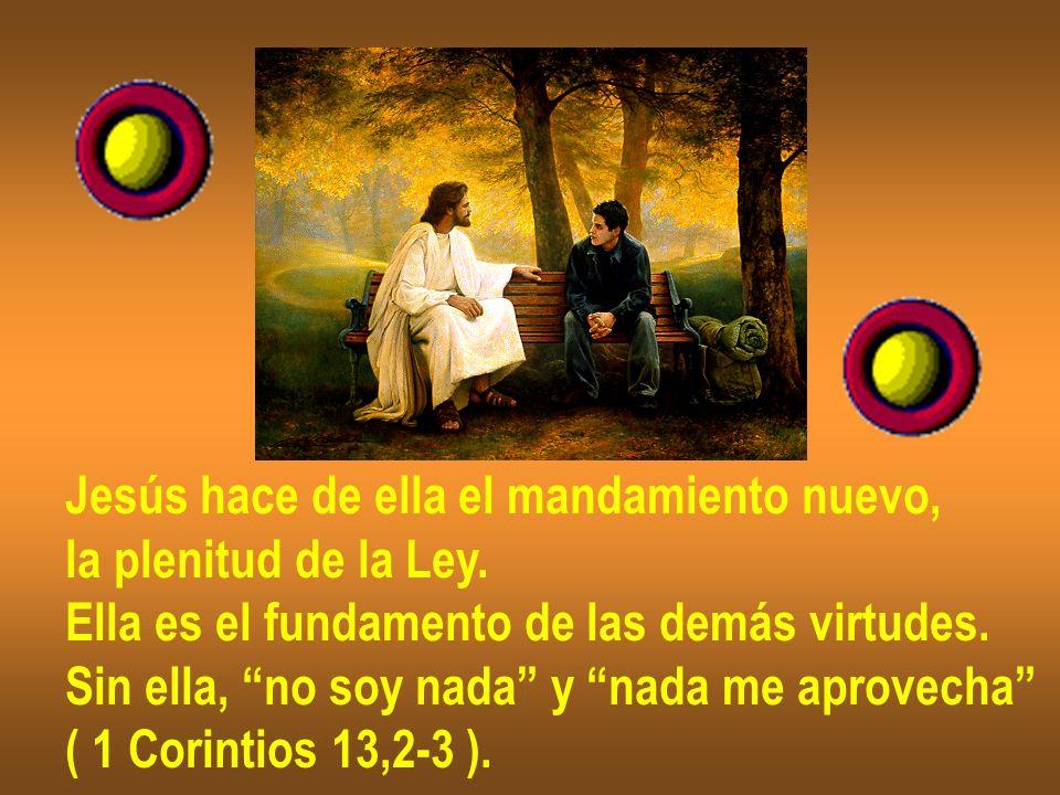 Jesús hace de ella el mandamiento nuevo,
