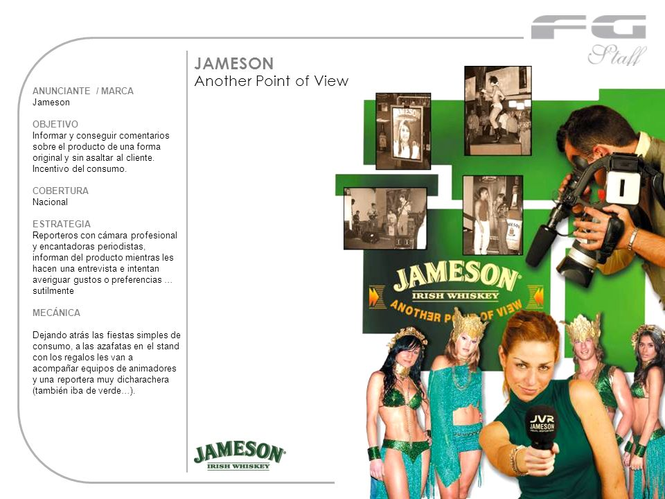 JAMESON Another Point of View ANUNCIANTE / MARCA Jameson OBJETIVO