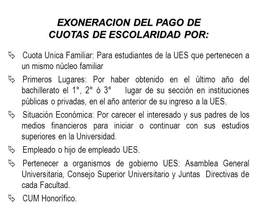 EXONERACION DEL PAGO DE CUOTAS DE ESCOLARIDAD POR: