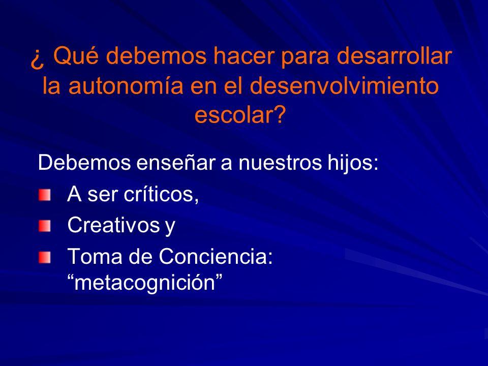 ¿ Qué debemos hacer para desarrollar la autonomía en el desenvolvimiento escolar