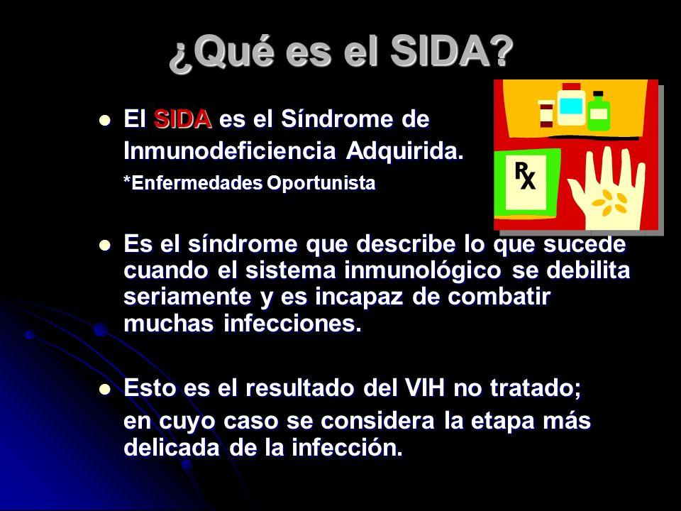 ¿Qué es el SIDA El SIDA es el Síndrome de