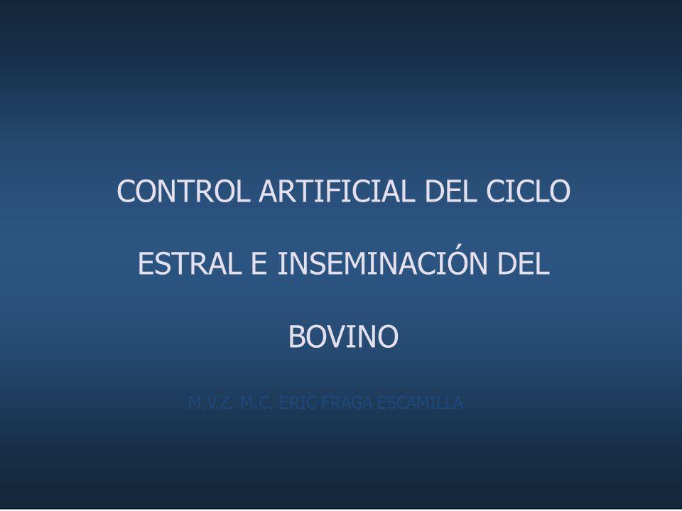 CONTROL ARTIFICIAL DEL CICLO ESTRAL E INSEMINACIÓN DEL BOVINO