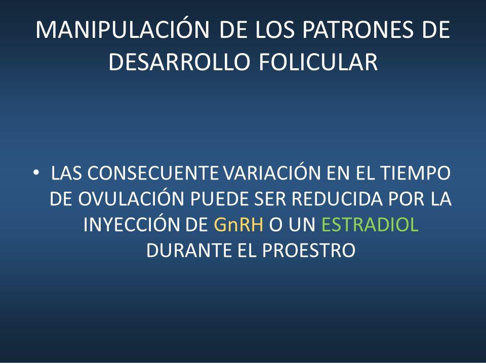 MANIPULACIÓN DE LOS PATRONES DE DESARROLLO FOLICULAR