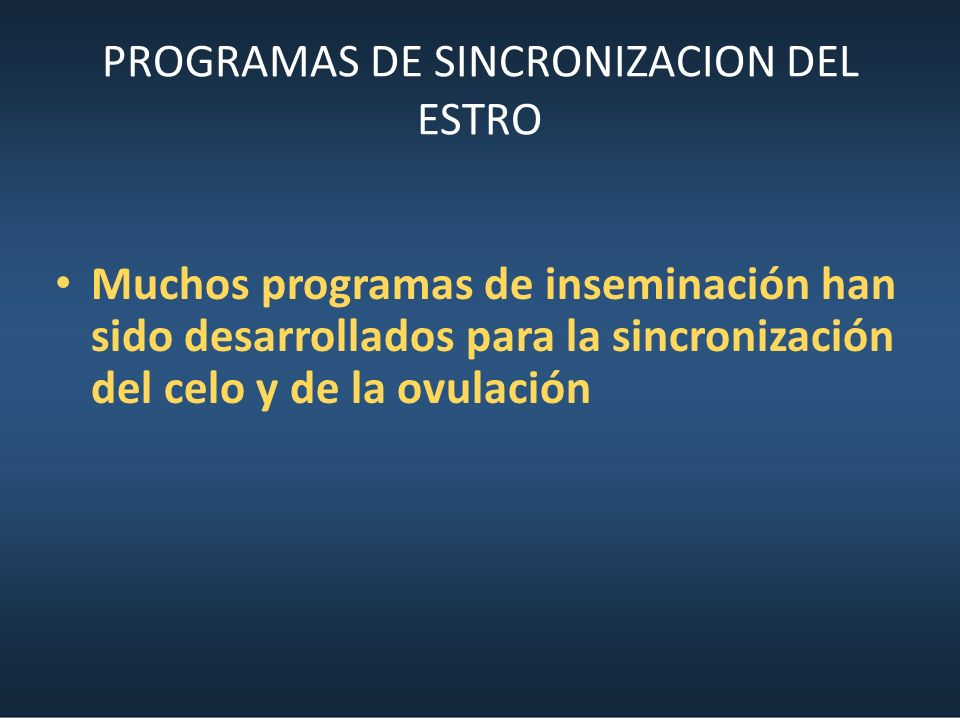 PROGRAMAS DE SINCRONIZACION DEL ESTRO