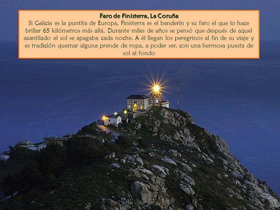Faro de Finisterra, La Coruña Si Galicia es la puntita de Europa, Finisterra es el banderín y su faro el que lo hace brillar 65 kilómetros más allá.