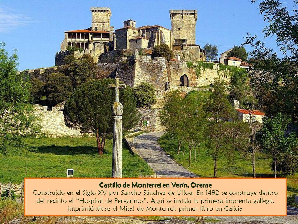 Castillo de Monterrei en Verín, Orense Construido en el Siglo XV por Sancho Sánchez de Ulloa.