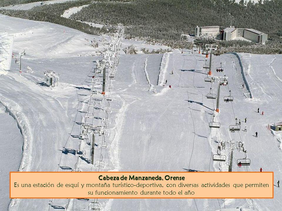 Cabeza de Manzaneda, Orense Es una estación de esquí y montaña turístico-deportiva, con diversas actividades que permiten su funcionamiento durante todo el año