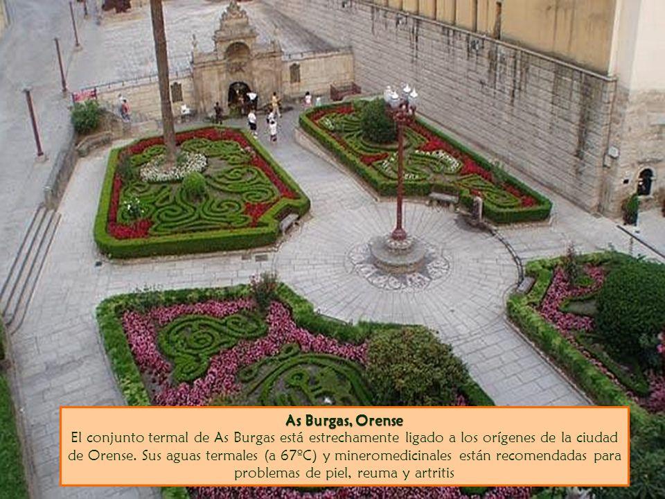 As Burgas, Orense El conjunto termal de As Burgas está estrechamente ligado a los orígenes de la ciudad de Orense.