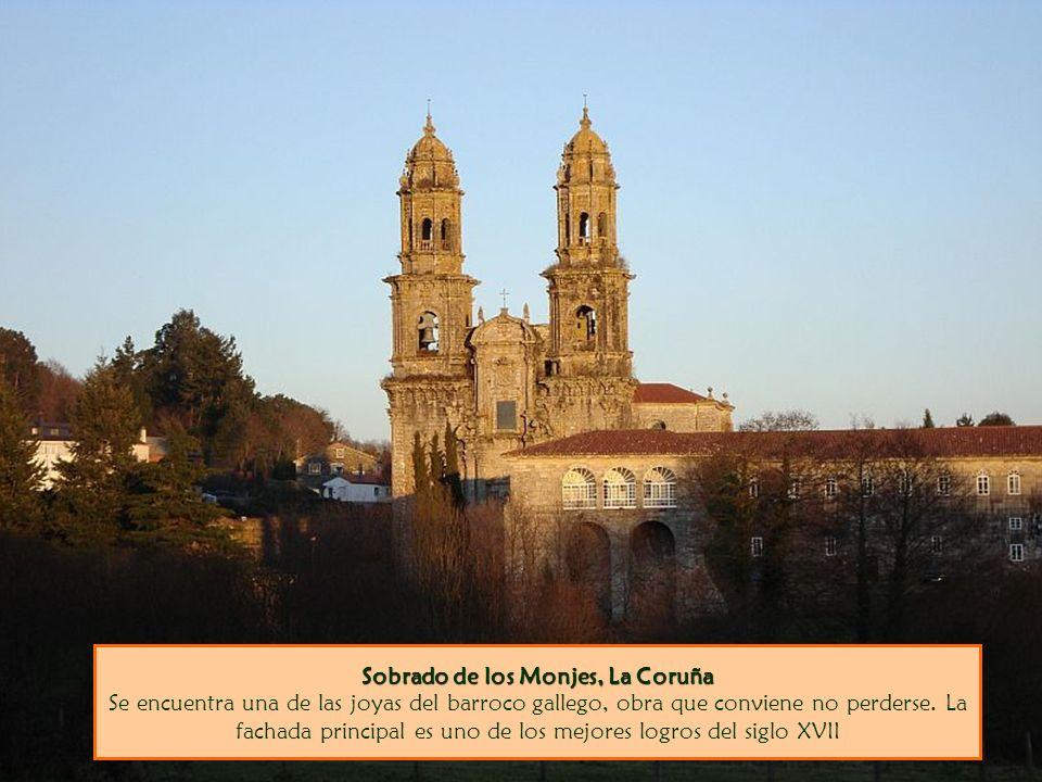 Sobrado de los Monjes, La Coruña Se encuentra una de las joyas del barroco gallego, obra que conviene no perderse.