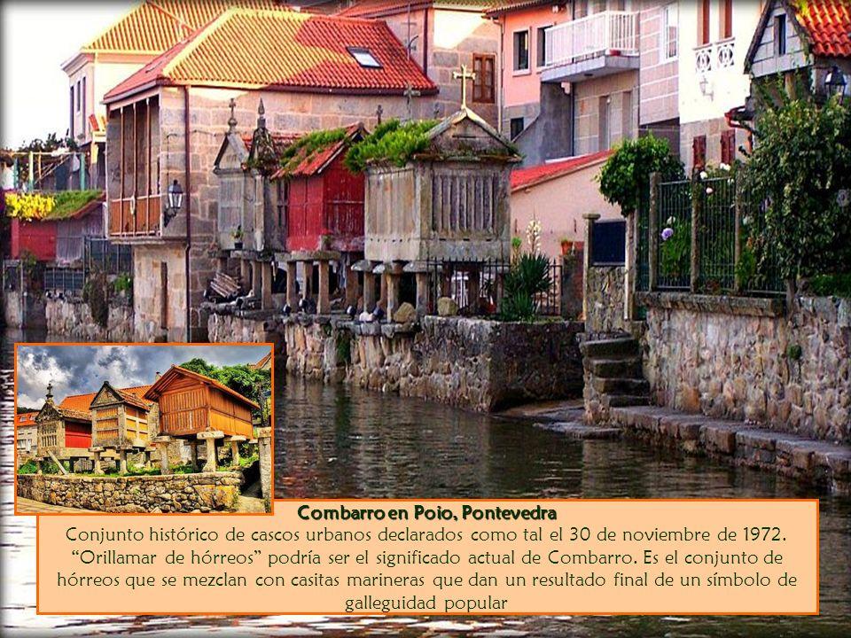 Combarro en Poio, Pontevedra Conjunto histórico de cascos urbanos declarados como tal el 30 de noviembre de 1972.