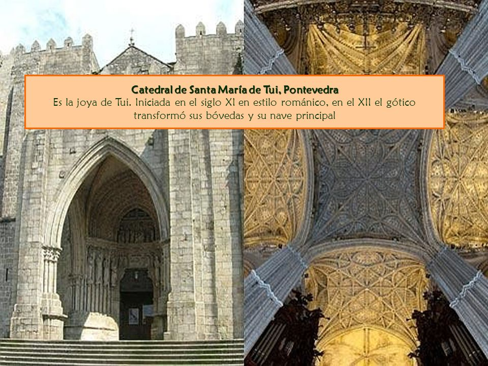 Catedral de Santa María de Tui, Pontevedra Es la joya de Tui